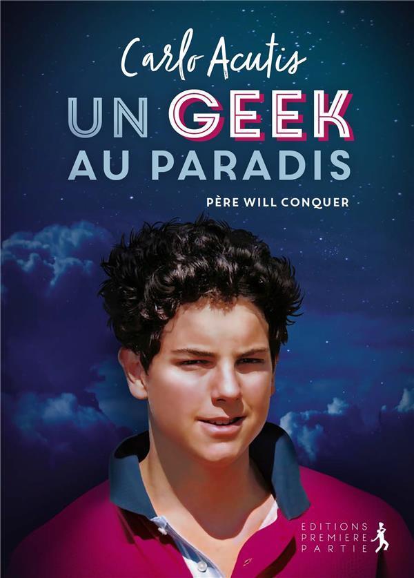 Carlo Acutis ; un geek au paradis