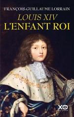 Vente Livre Numérique : Louis XIV, l'enfant roi  - Francois-guillaume Lorrain