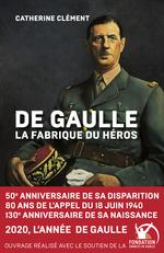 Vente Livre Numérique : De Gaulle, la fabrique du héros  - Catherine Clément