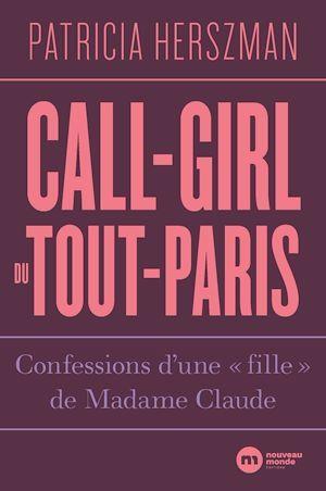 Call-girl du Tout-Paris : confessions d'une