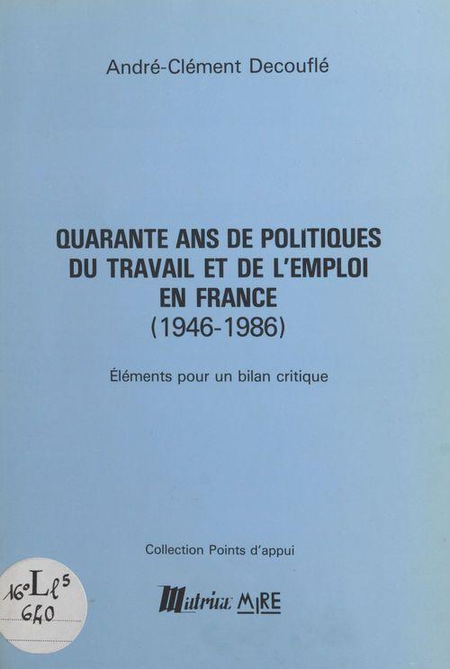 Quarante ans de politiques du travail
