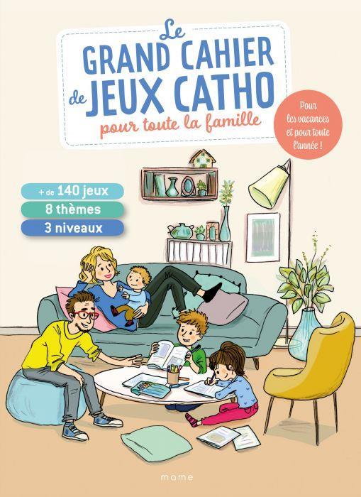 LE GRAND CAHIER DE JEUX CATHO POUR TOUTE LA FAMILLE