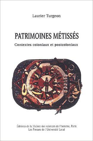 Patrimoines métissés ; contextes coloniaux et postcoloniaux