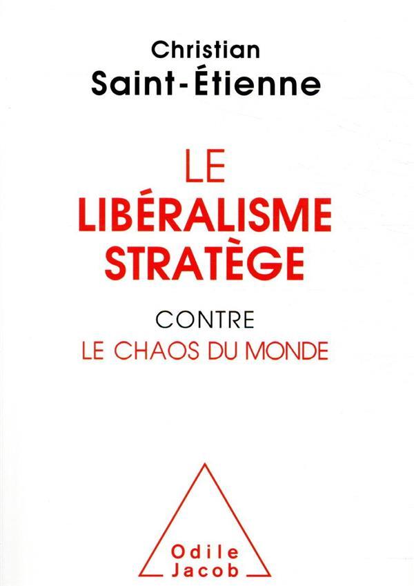 Le libéralisme stratège contre  le chaos du monde