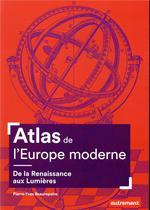 Atlas De L'Europe Moderne ; De La Renaissance Aux Lumières