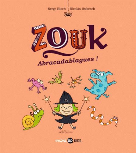 Zouk t.15 ; abracadablagues !