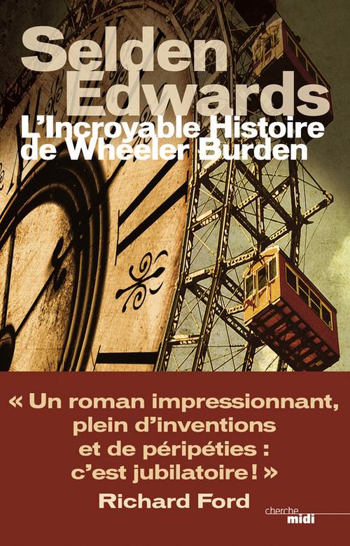 L'incroyable histoire de Wheeler Burden  - Selden Edwards  - Selden Edwars