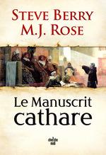 Vente Livre Numérique : Le manuscrit cathare  - M. J. ROSE - Steve Berry