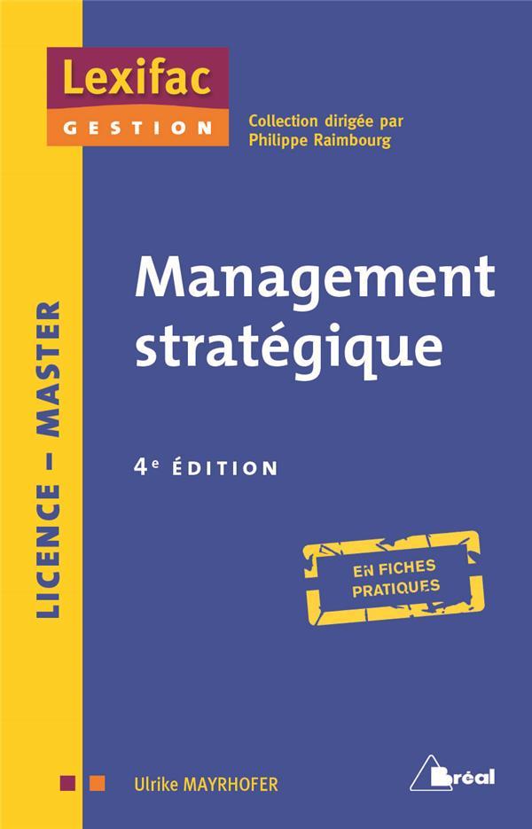 Management Strategique ; Licence, Master ; En Fiches Pratiques (4e Edition)
