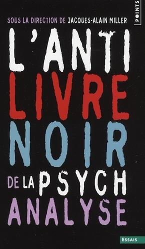L'Anti Livre Noir De La Psychanalyse