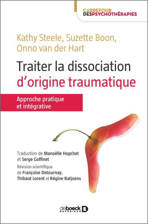 Traiter la dissociation d'origine traumatique ; approche pratique et intégrative