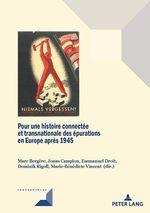 Pour une histoire connectée et transnationale des épurations en Europe après 1945  - Michel Grunewald