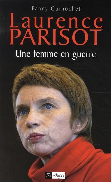 Laurence Parisot ; Une Femme En Guerre