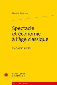 Spectacle et économie à l'âge classique ; XVII-XVIII siècles