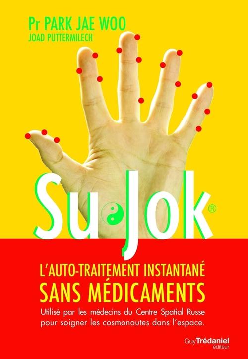 Su jok ; l'automédication instantanée sans médicament (2e édition)