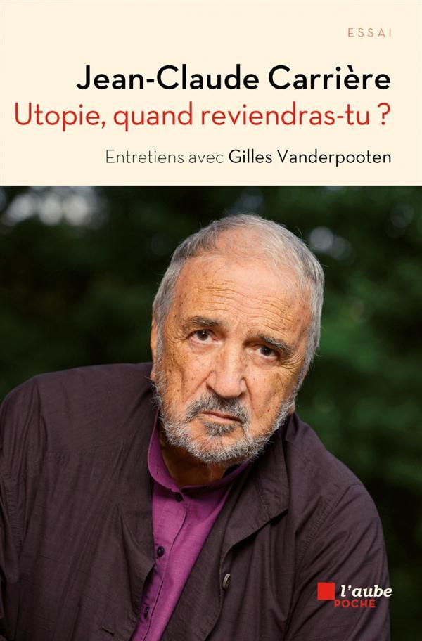 Utopie, quand reviendras-tu ? entretiens avec Gilles Vanderpooten