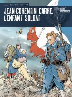 Jean-Corentin Carré, l'enfant soldat ; INTEGRALE T.1 A T.3