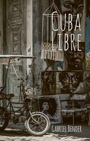 Cuba Libre  - Gabriel Bender