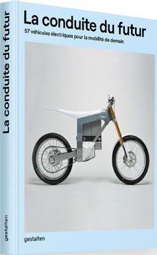 La conduite du futur ; 57 véhicules électriques pour la mobilité de demain