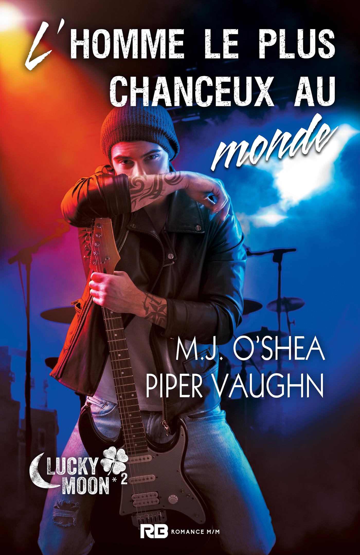 L'homme le plus chanceux au monde  - Vaughn/O'Shea  - Piper Vaughn  - M.J. O'Shea
