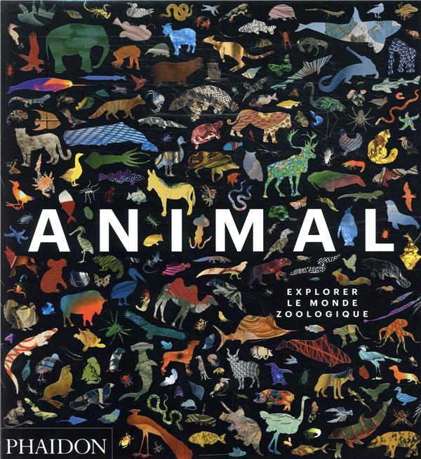 Animal ; explorer le monde zoologique