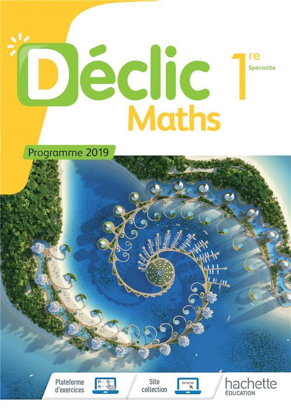 Déclic ; maths ; 1re ; livre de l'élève (édition 2019)