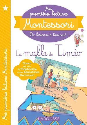 Mes premières lectures Montessori ; la malle de Timéo