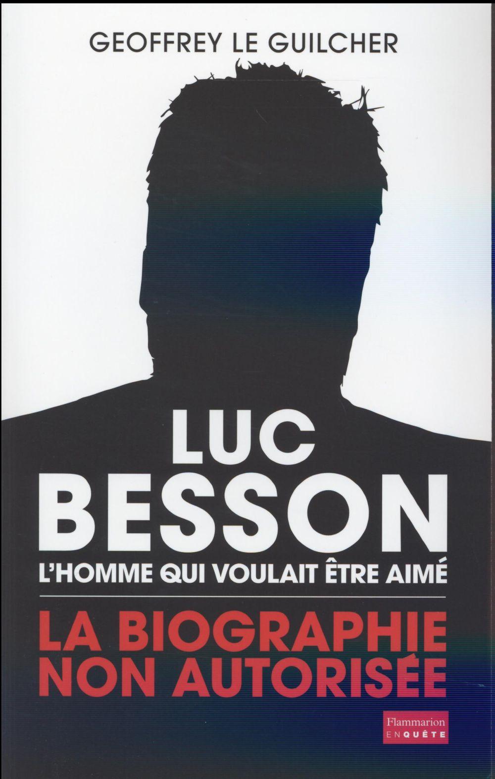 Luc Besson, l'homme qui voulait être aimé