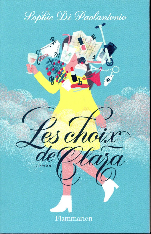 Les choix de Clara ; Clara, gaffeuse, rêveuse, dyslexique et... amoureuse ?