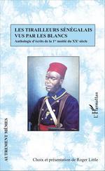 Vente EBooks : Les tirailleurs sénégalais vus par les blancs  - Roger Little