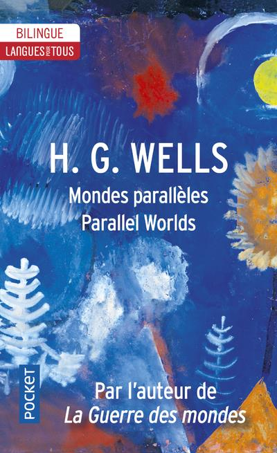 MONDES PARALLELES  -  PARALLEL WORLDS