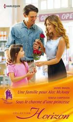 Vente EBooks : Une famille pour Alec MacAvoy - Sous le charme d'une princesse  - Jackie Braun - Teresa Carpenter