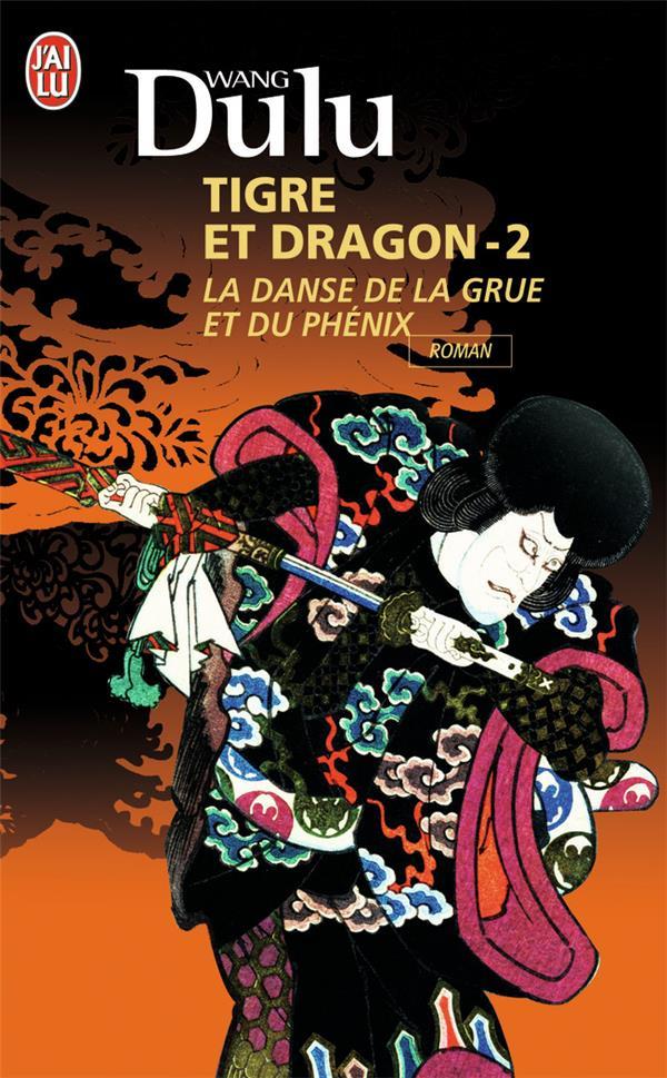 tigre & dragon t.2 ; la danse de la grue et du phénix