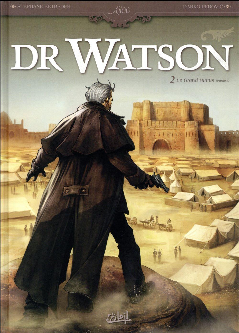 Dr Watson T.2 ; le grand hiatus t.2