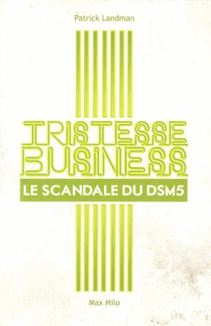 Tristesse Business ; Le Scandale Du Dsm-5