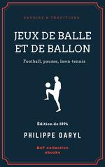 Vente Livre Numérique : Jeux de balle et de ballon  - Philippe Daryl