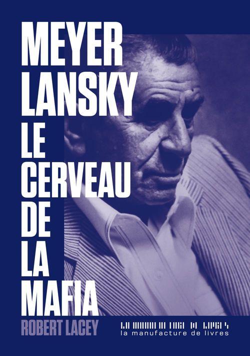 Meyer Lansky, le cerveau de la mafia