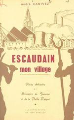 Escaudain, mon village