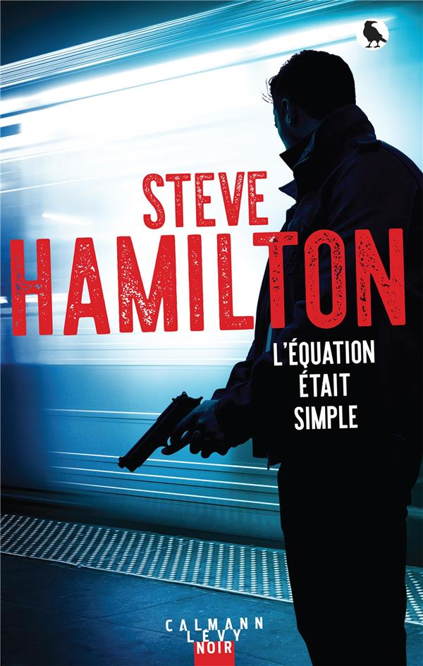 HAMILTON, STEVE - L'EQUATION ETAIT SIMPLE