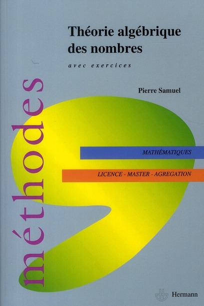 Théorie algébrique des nombres ; mathématiques ; licence - master - agrégation