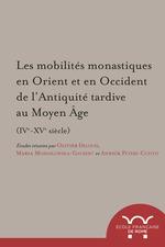 Les mobilites monastiques en orient et en occident de l antiquite tardive au moy