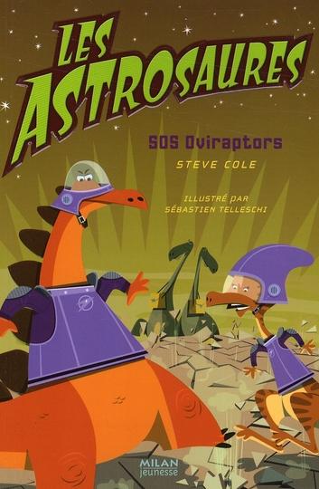 Les astrosaures t.2 ; SOS oviraptors