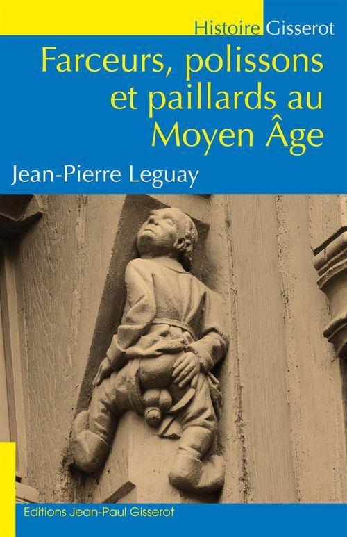 Farceurs, polissons et paillards au Moyen Age