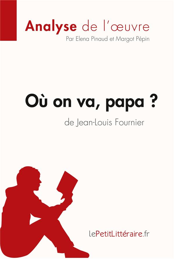 Où on va, papa? de Jean-Louis Fournier