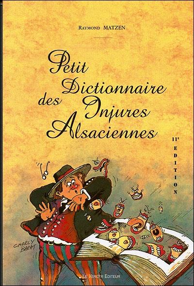 Petit dictionnaire des injures alsaciennes (11e édition)