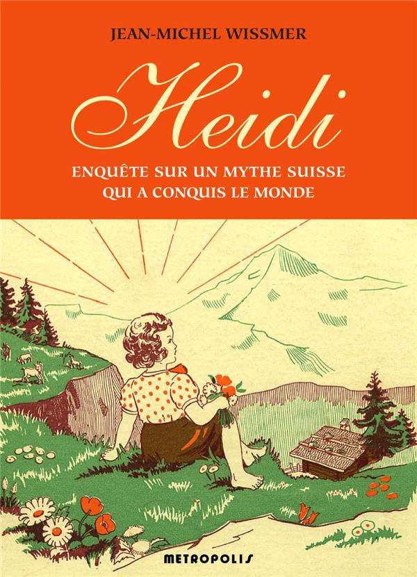 Heidi ; enquête sur un mythe suisse qui a conquis le monde