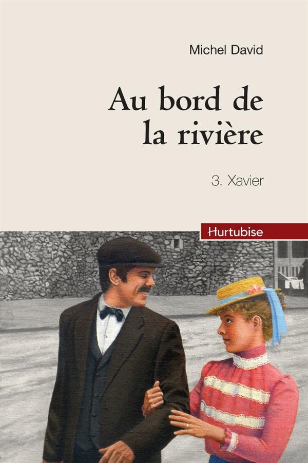 Au bord de la rivière T.3 ; Xavier