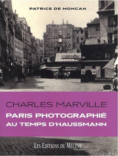 Paris Marville ; Paris, photographie au temps d'Haussmann