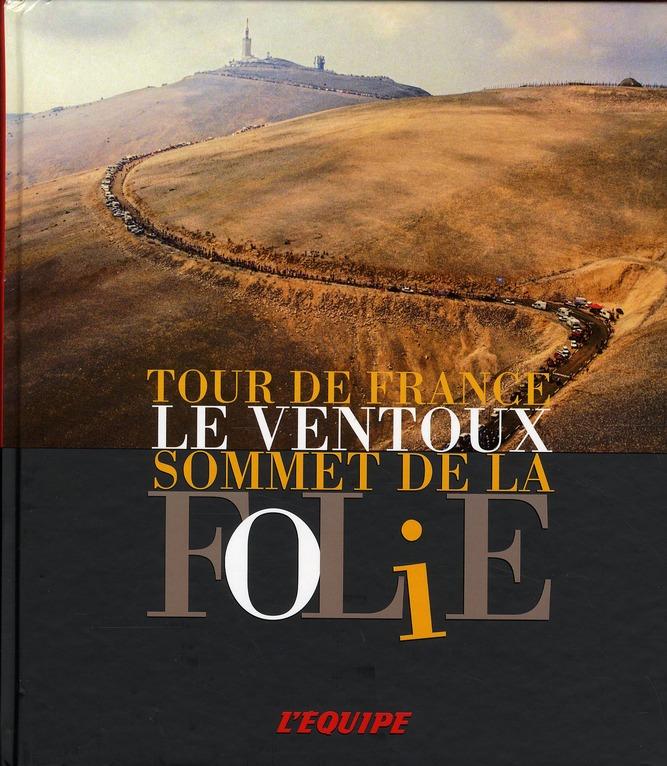 Le Ventoux ; sommet de la folie (édition 2010)