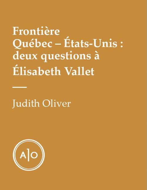 Frontière Québec - États-Unis: deux questions à Élisabeth Vallet